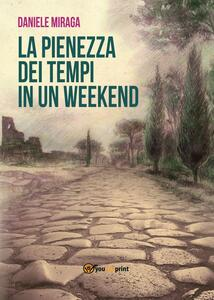 La pienezza dei tempi in un week-end
