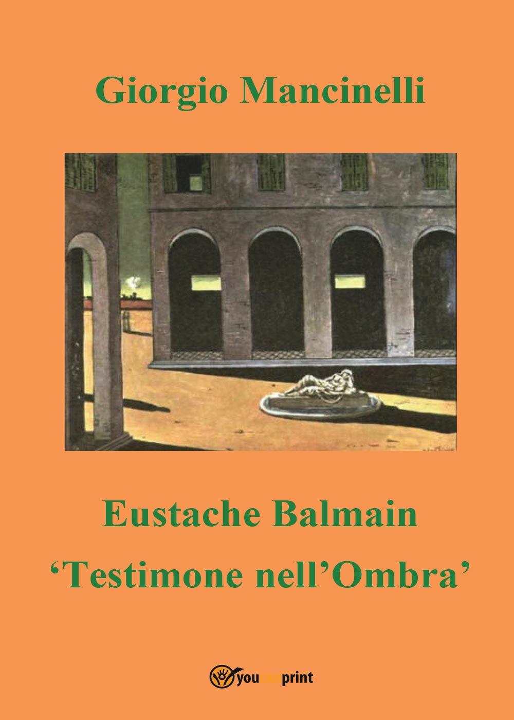 Eustache Balmain. Testimone nell'ombra
