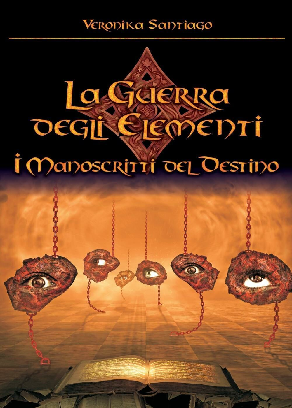 I manoscritti del destino. La guerra degli elementi. Vol. 4