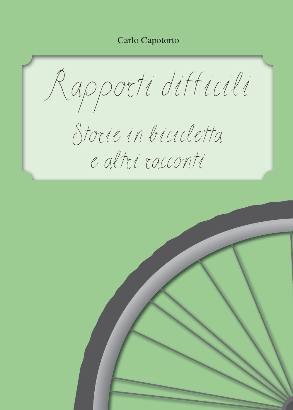 Rapporti difficili. Storie in bicicletta e altri racconti