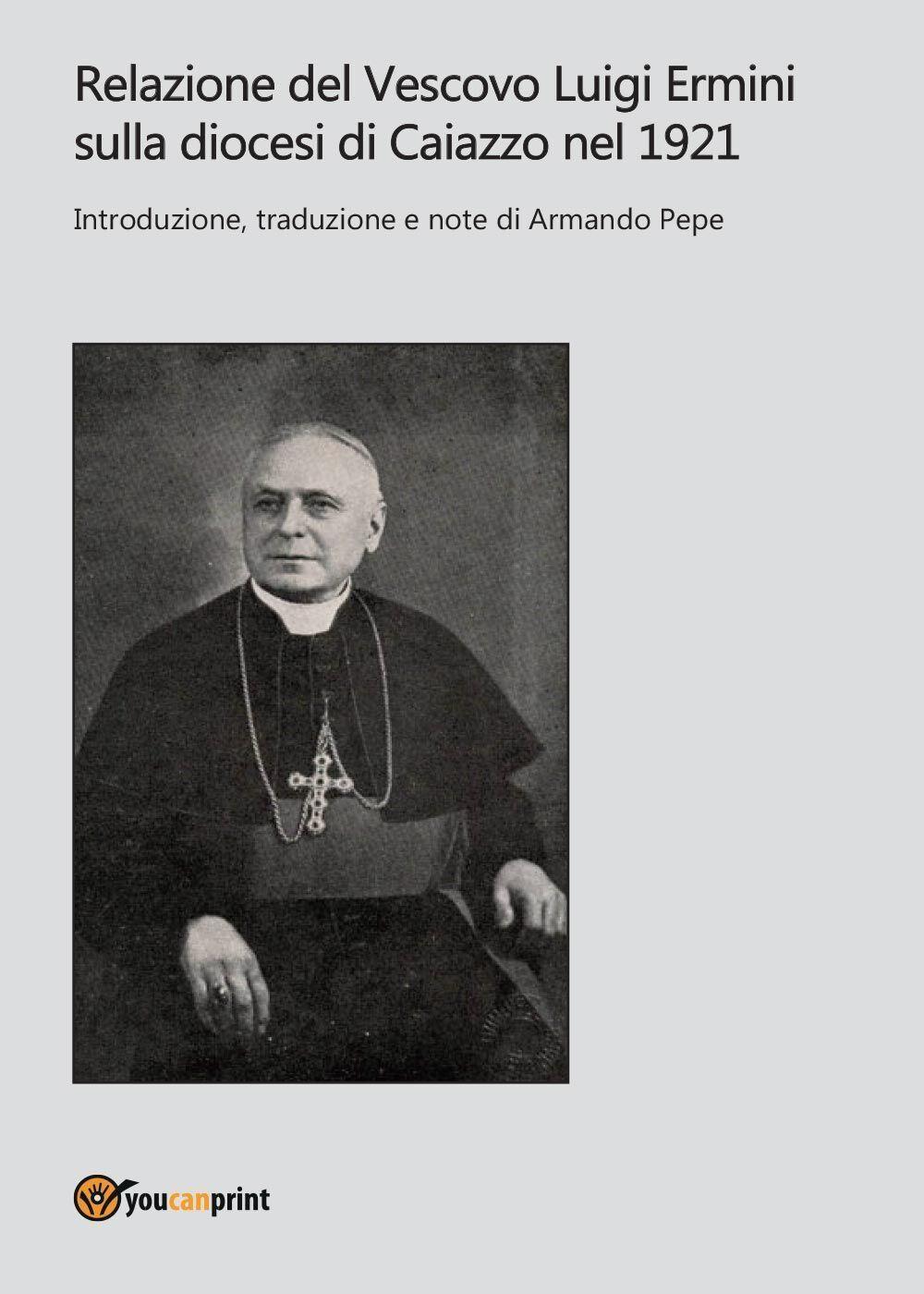 Relazione del Vescovo Luigi Ermini sulla diocesi di Caiazzo nel 1921