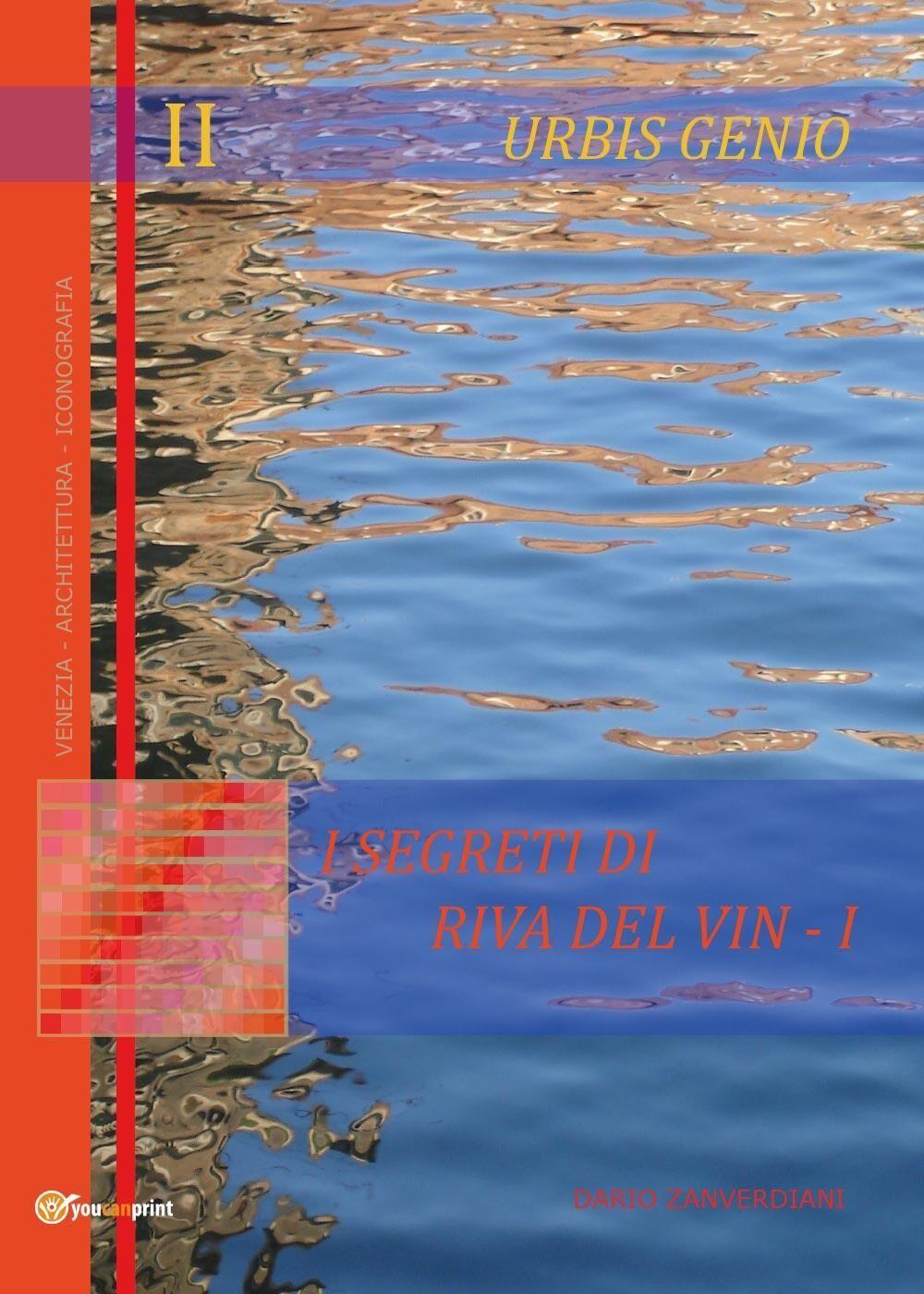 Urbis Genio II: I segreti di Riva del Vin. Vol. 1