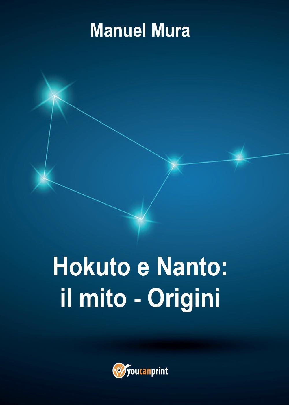 Hokuto e Nanto. Il mito. Vol. 1: Origini.