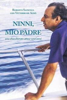 Ninni, mio padre - Roberto Sapienza - copertina