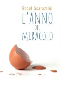 L' anno del miracolo - Raoul Scarazzini - copertina