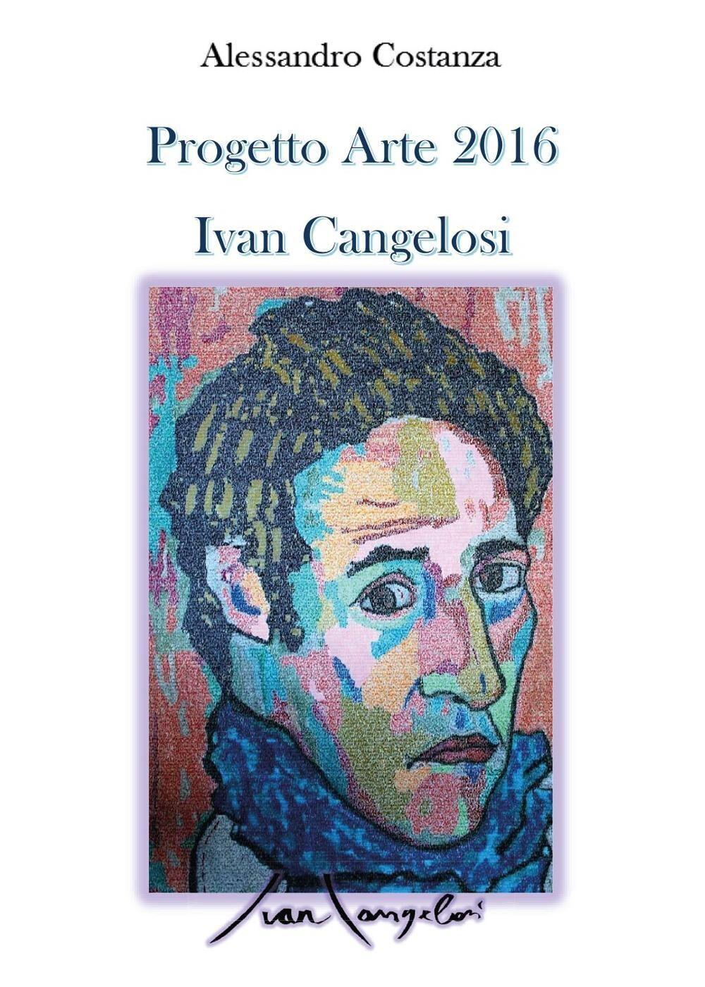 Progetto Arte 2016 Ivan Cangelosi