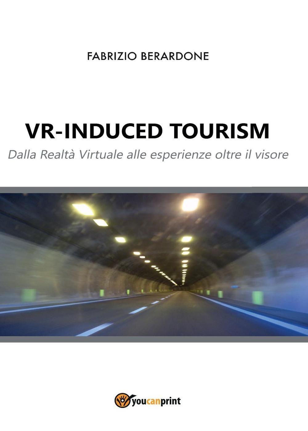 VR-induced tourism. Dalla realtà virtuale alle esperienze oltre il visore