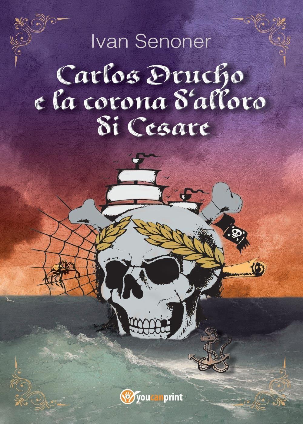 Carlos Drucho e la corona d'alloro di Cesare. Vol. 1