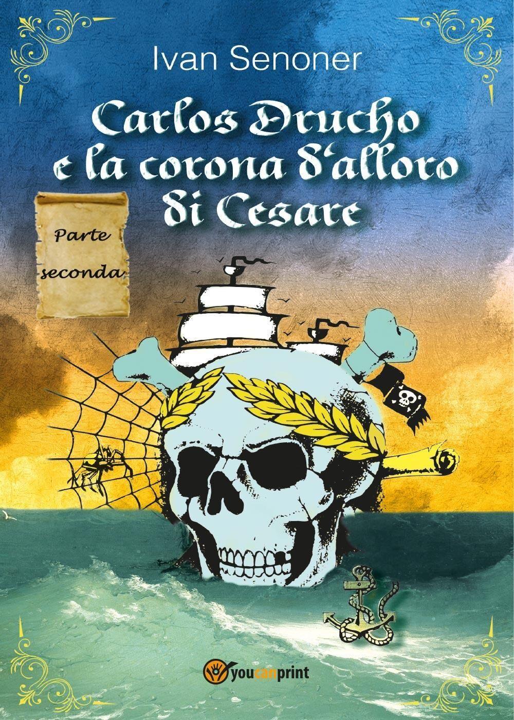 Carlos Drucho e la corona d'alloro di Cesare. Vol. 2