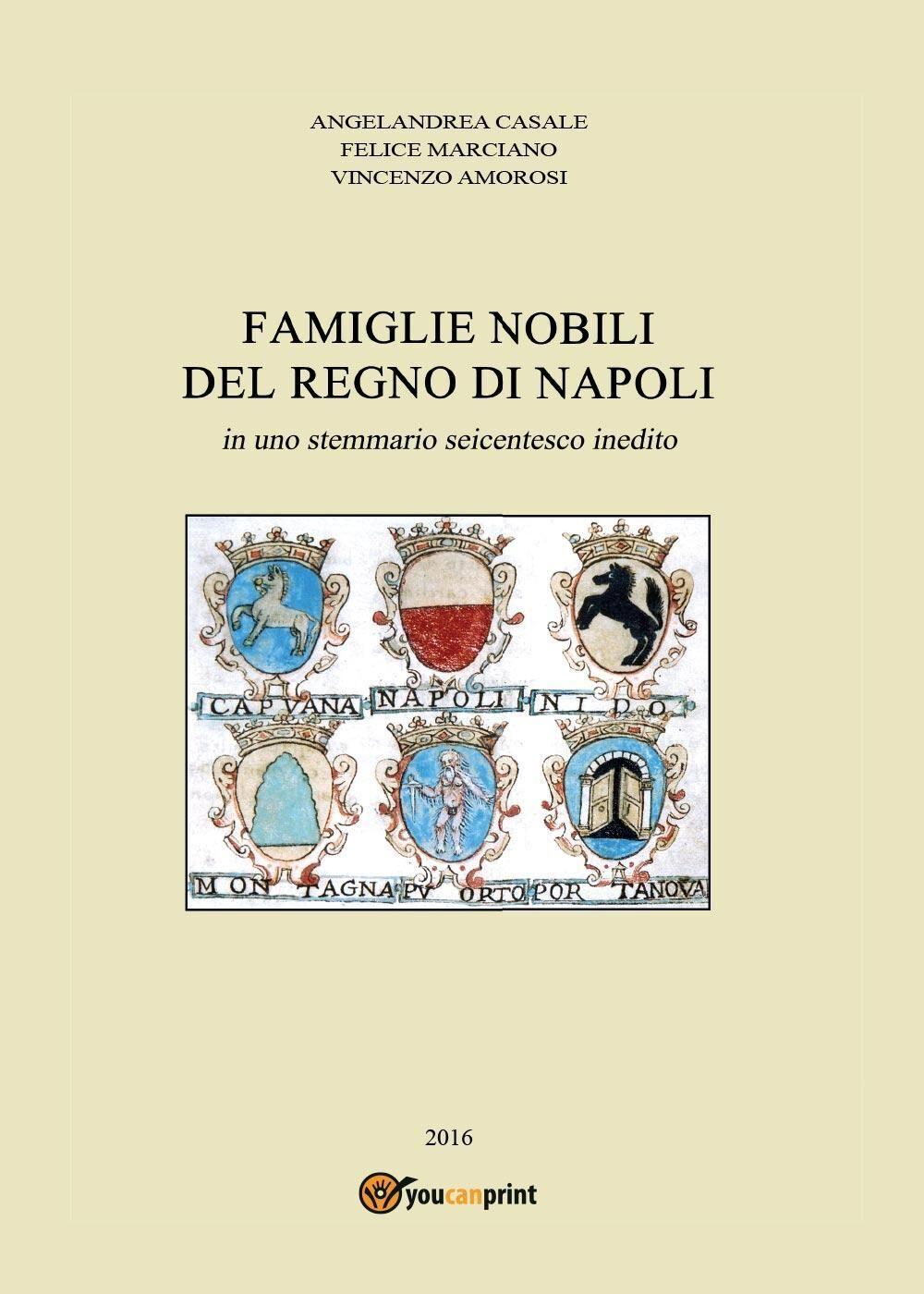 Famiglie nobili del Regno di Napoli. In uno stemmario seicentesco inedito