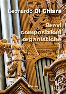Brevi Composizioni Organistiche - Leonardo Di Chiara - ebook