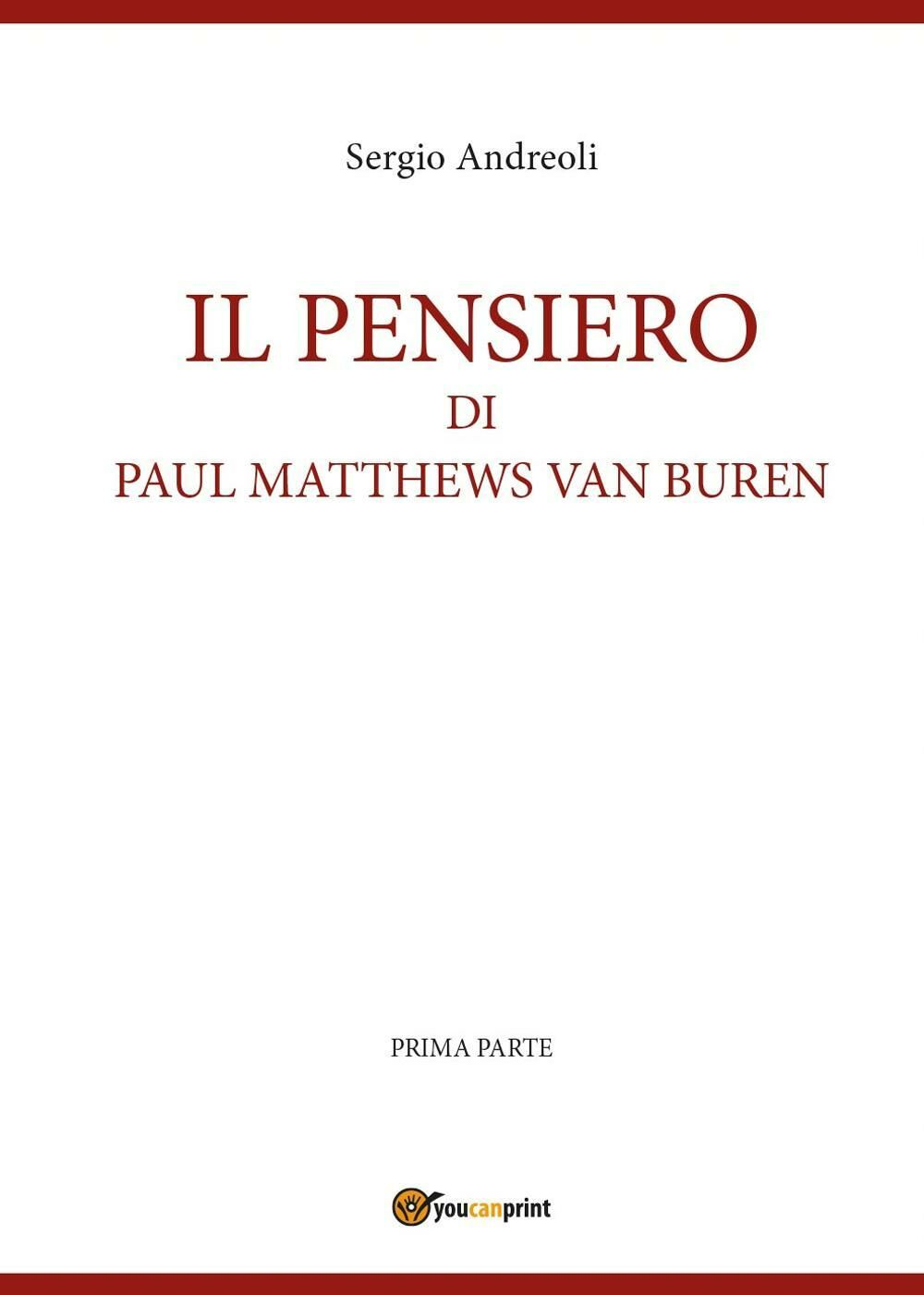 Il pensiero di Paul Matthews Van Buren. Vol. 1