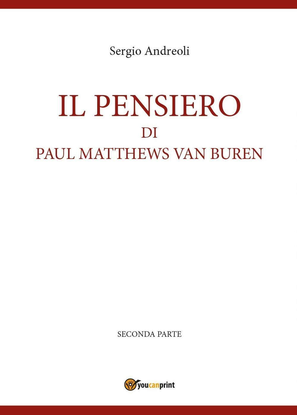 Il pensiero di Paul Matthews Van Buren. Vol. 2