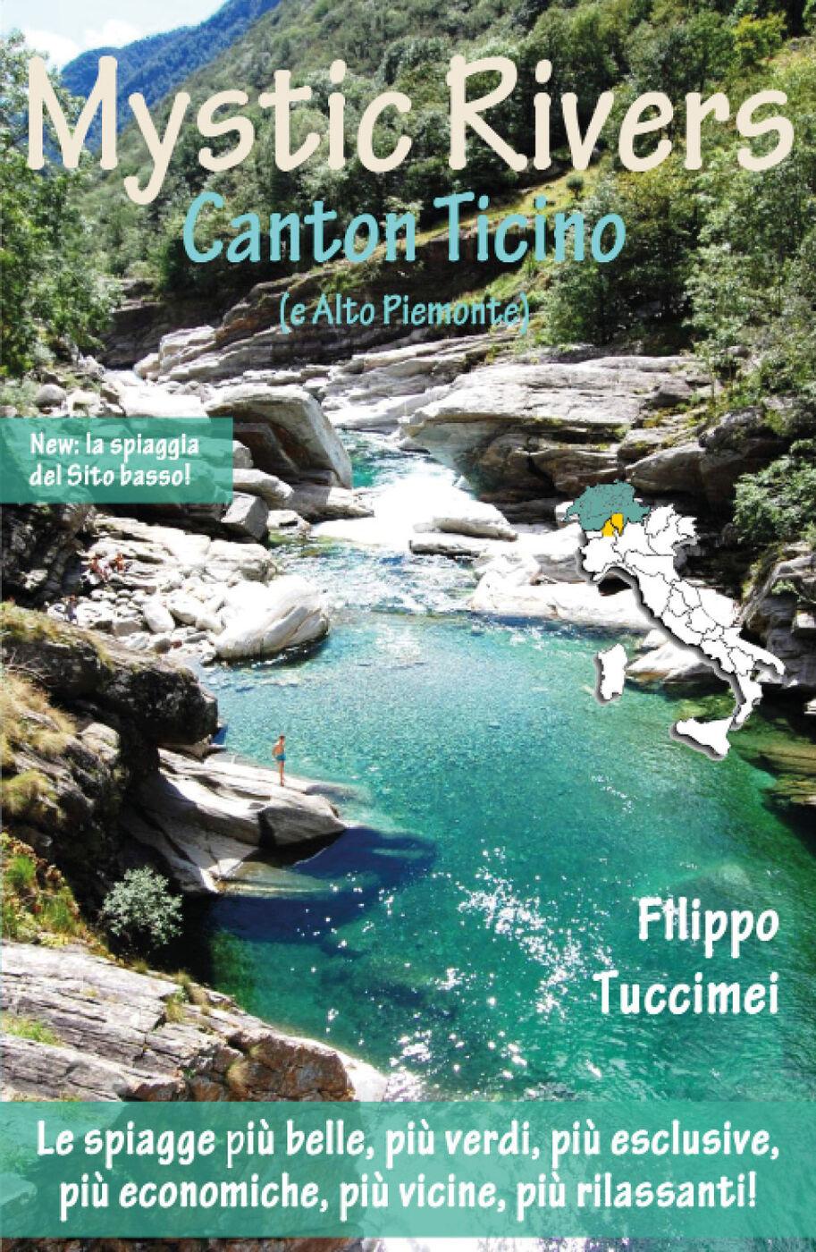 Mystic Rivers. Canton Ticino e Alto Piemonte