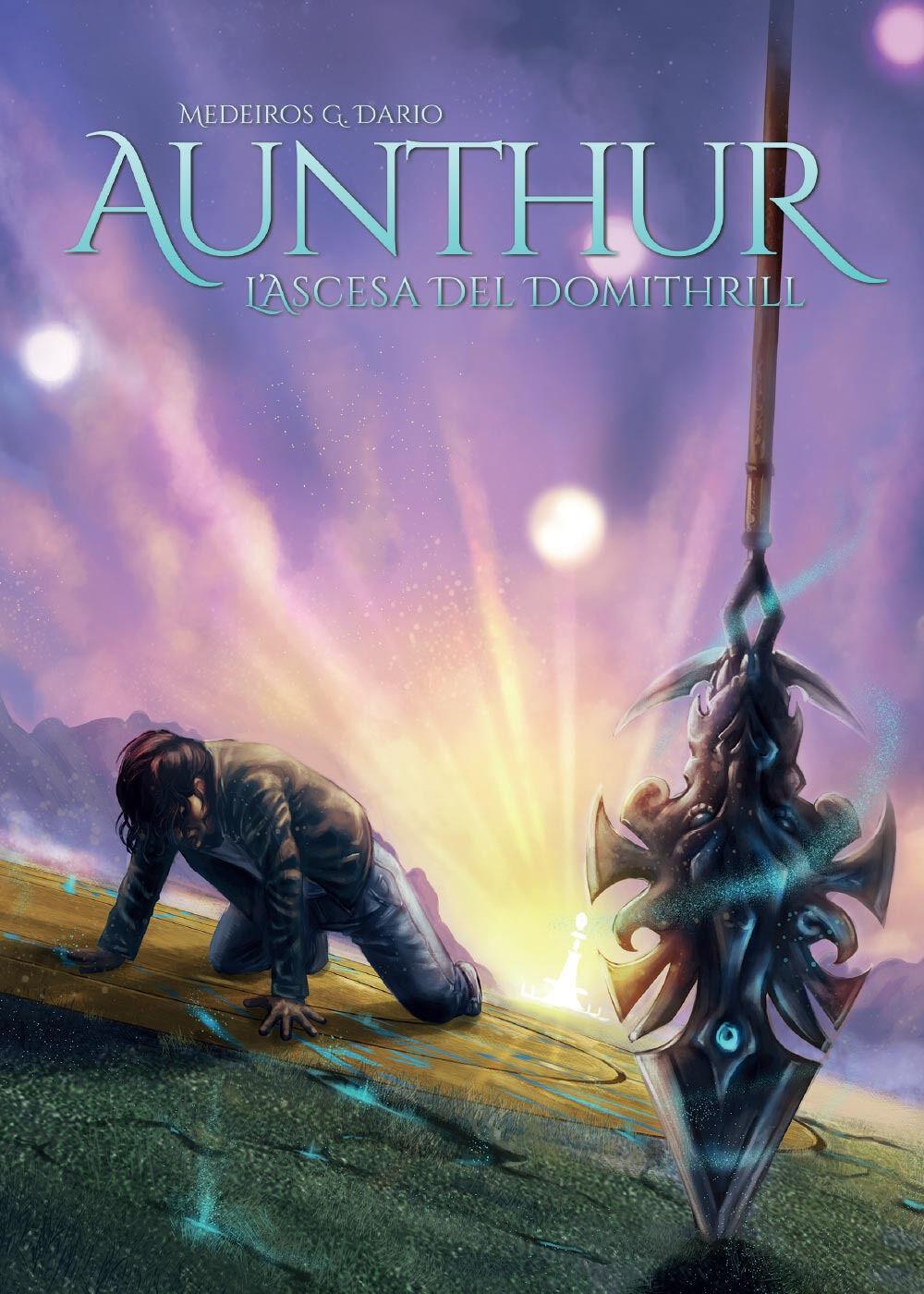 Aunthur. L'ascesa del Domithrill