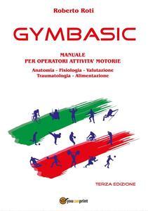 Gymbasic. Manuale per operatori attività motorie