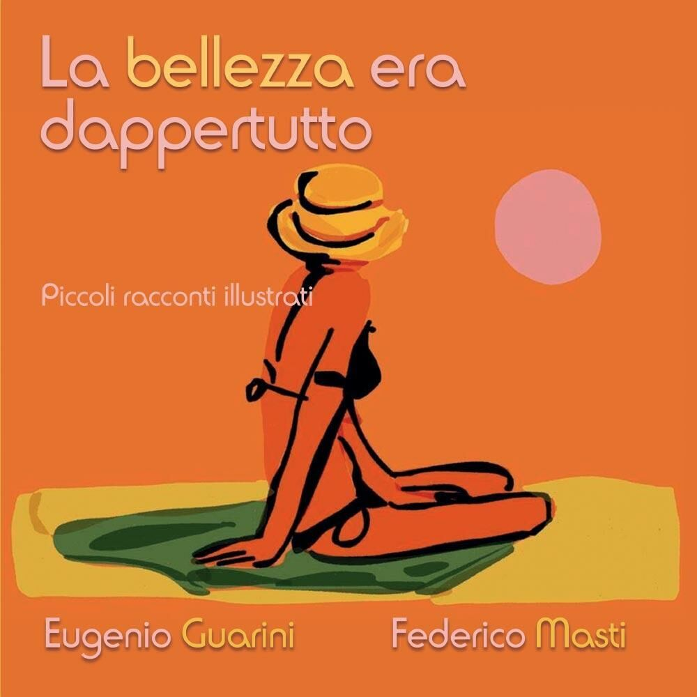 La bellezza era dappertutto