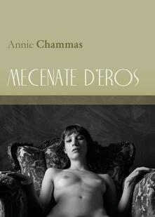 Mecenate d'eros - Annie Chammas - copertina
