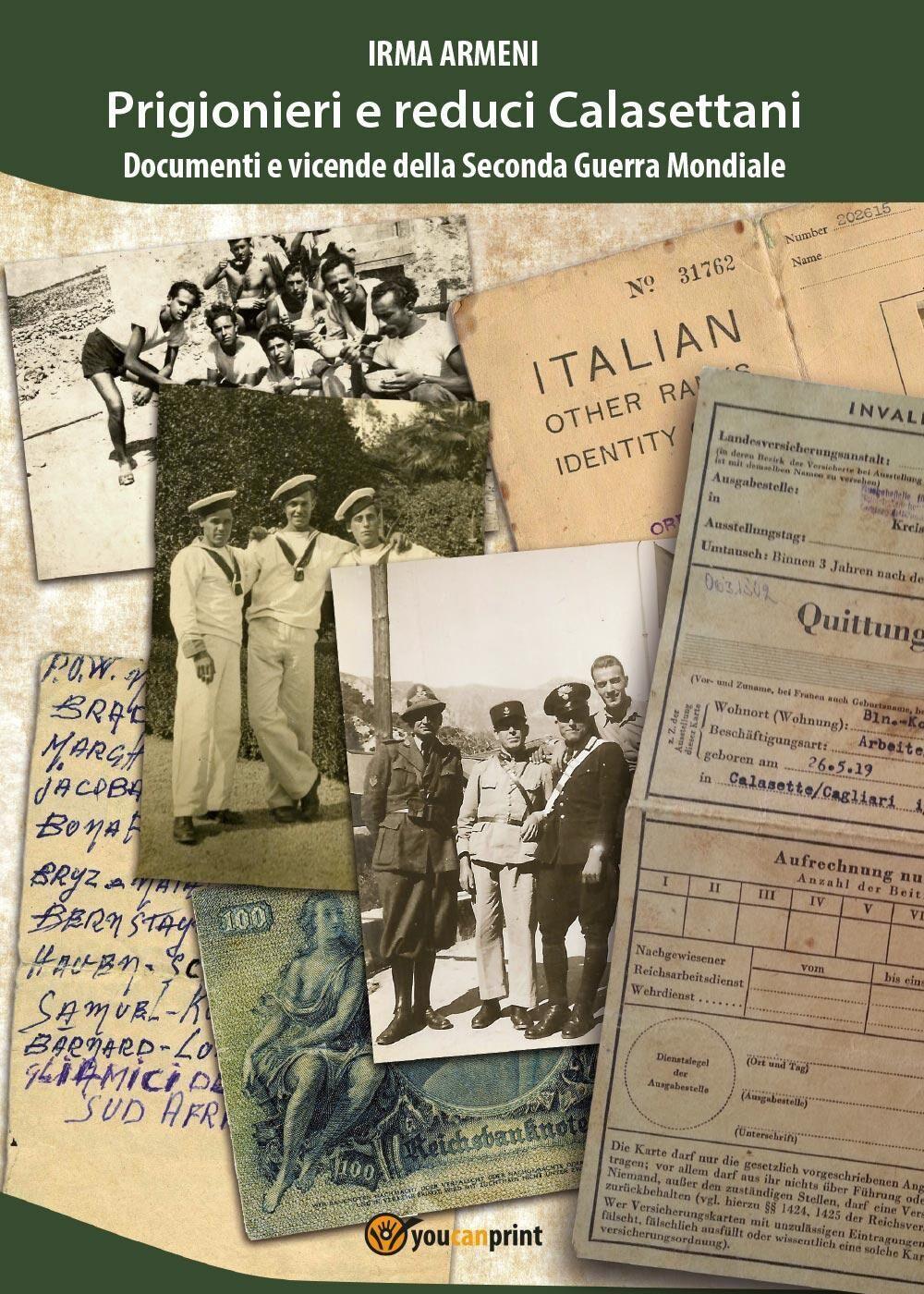 Prigionieri e reduci calasettani. Documenti e vicende della Seconda Guerra Mondiale