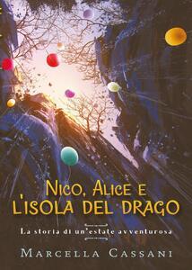 Nico, Alice e l'isola del drago - Marcella Cassani - copertina