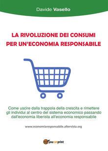 La rivoluzione dei consumi per un'economia responsabile - Davide Vasello - ebook