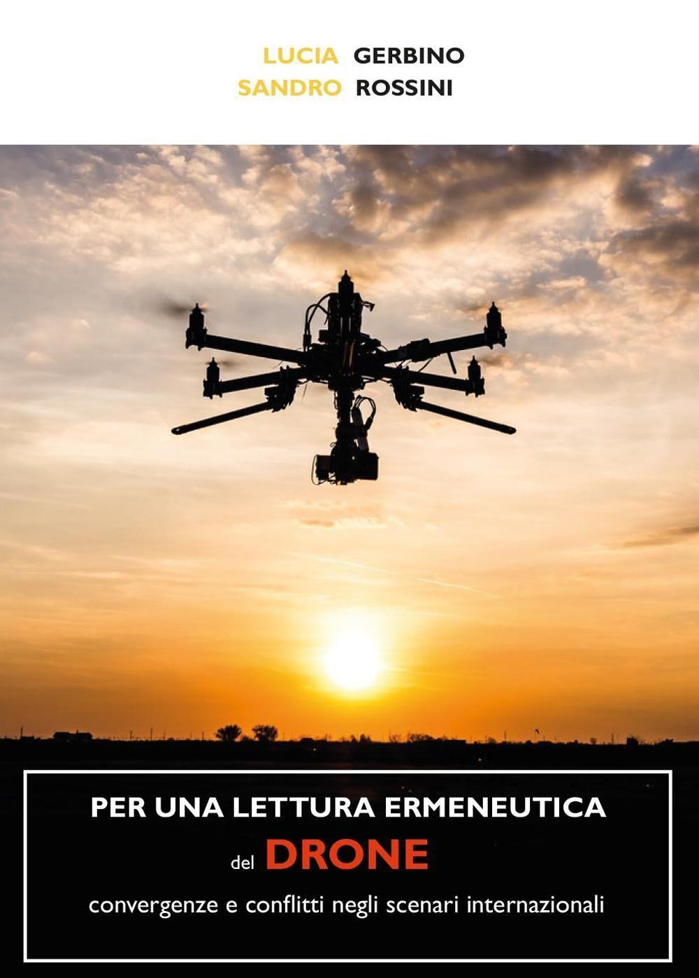 Per una lettura ermeneutica del drone. Convergenze e conflitti negli scenari internazionali