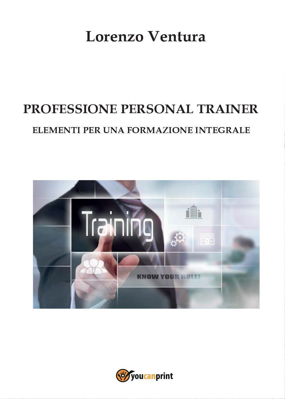 Professione personal trainer. Elementi per una formazione integrale