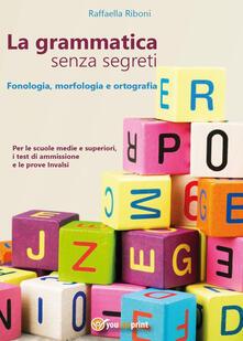 Secchiarapita.it La grammatica senza segreti. Fonologia, morfologia e ortografia Image