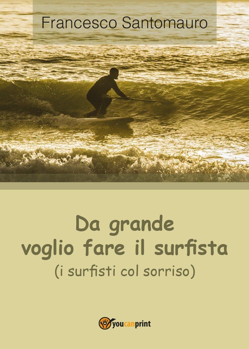 Da grande voglio fare il surfista (i surfisti col sorriso)
