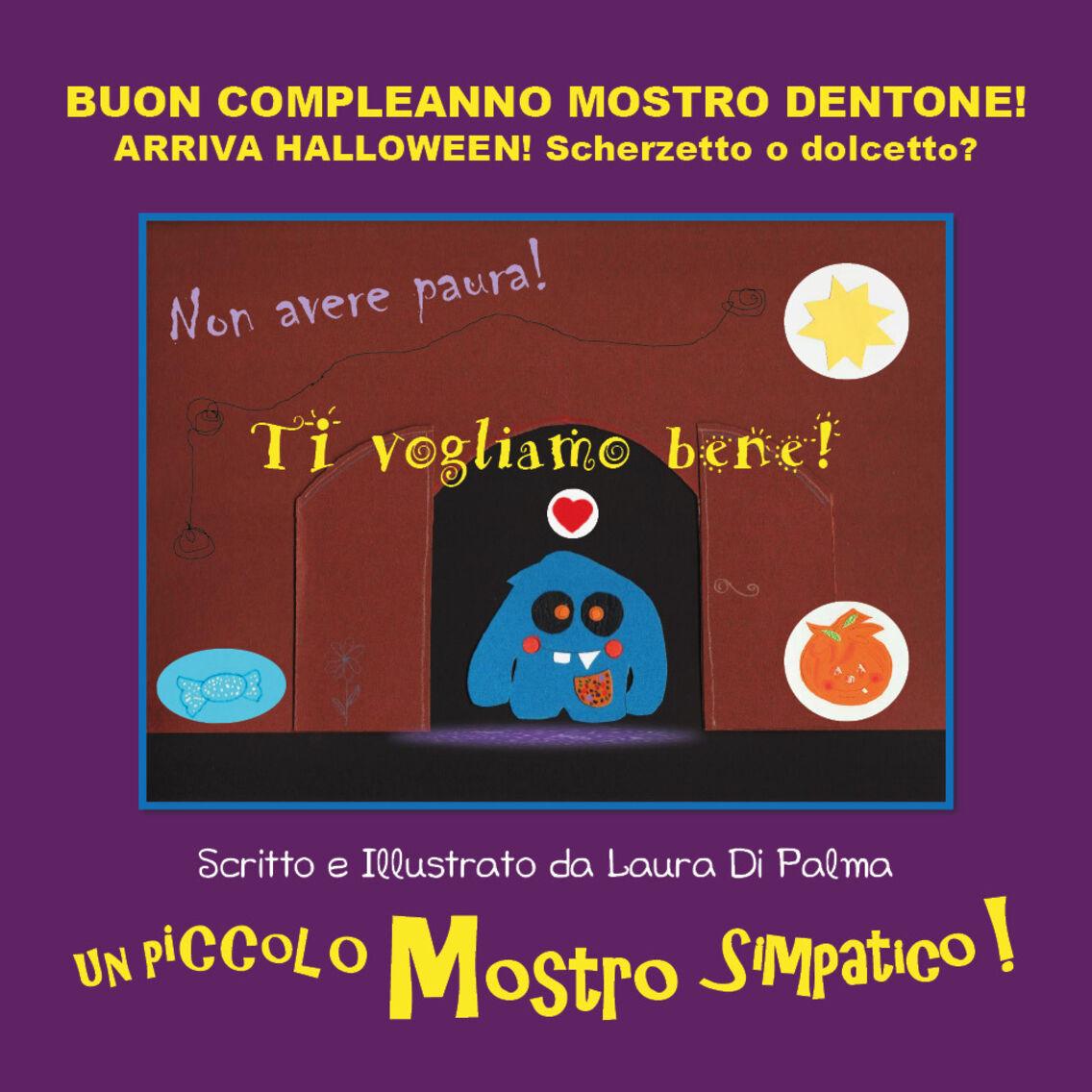 Buon compleanno Mostro Dentone! Arriva Halloween! Scherzetto o dolcetto?