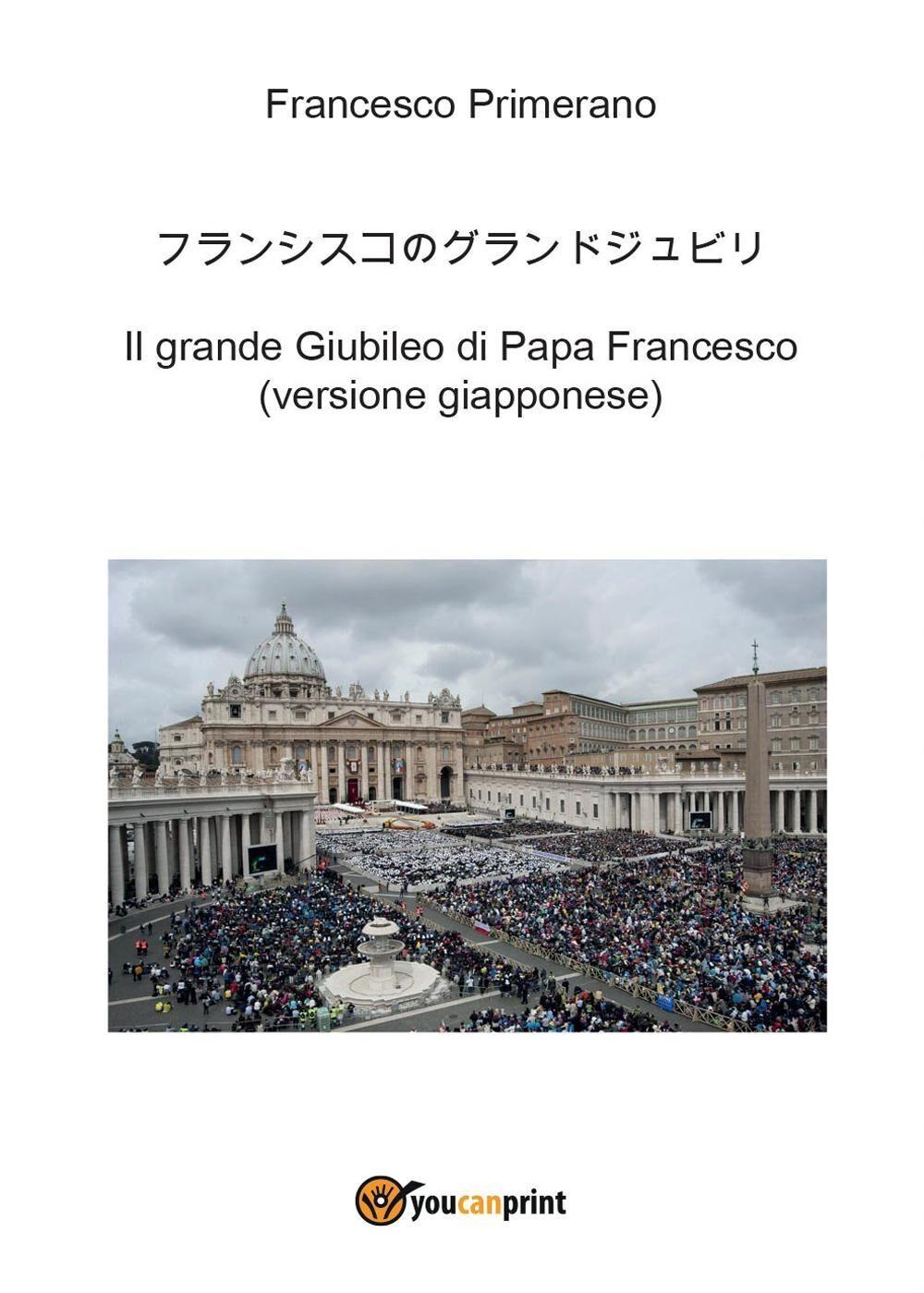 Il grande giubileo di papa Francesco. Ediz. giapponese