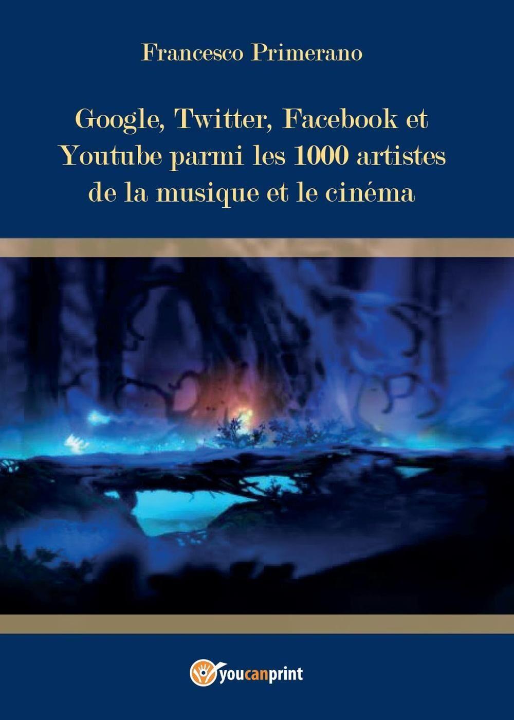Google, Twitter, Facebook et Youtube parmi les 1000 artistes de la musique et le cinéma