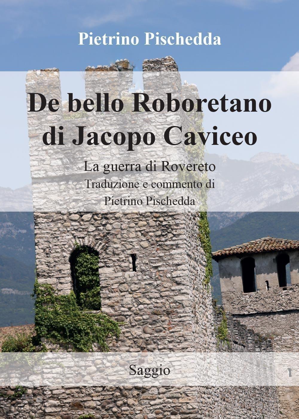 De bello Roboretano di Jacopo Caviceo. La guerra di Rovereto