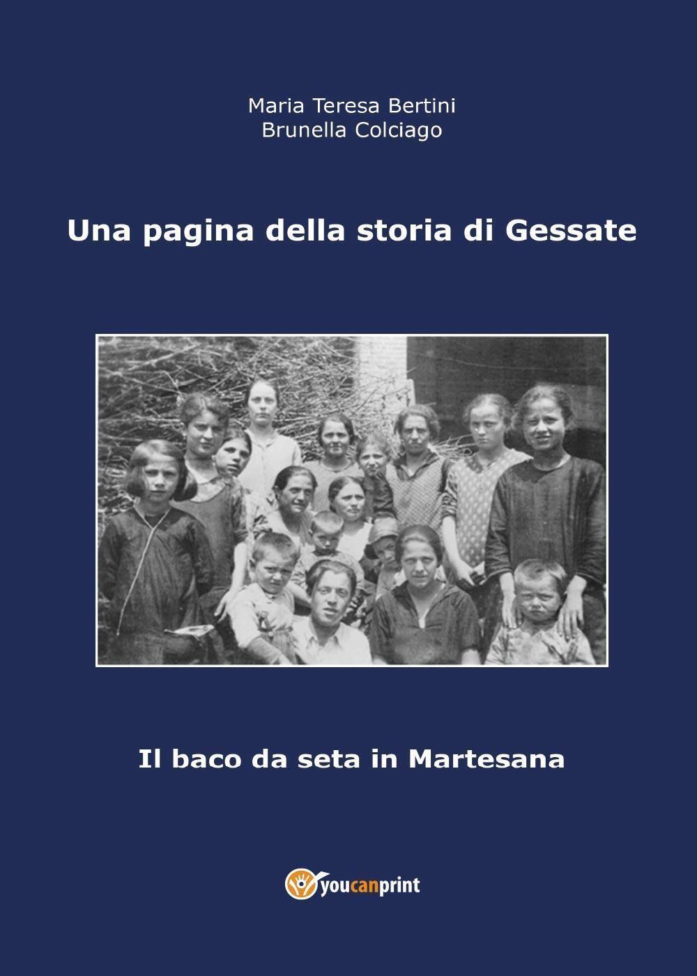 Una pagina della storia di Gessate. Il baco da seta in Martesana