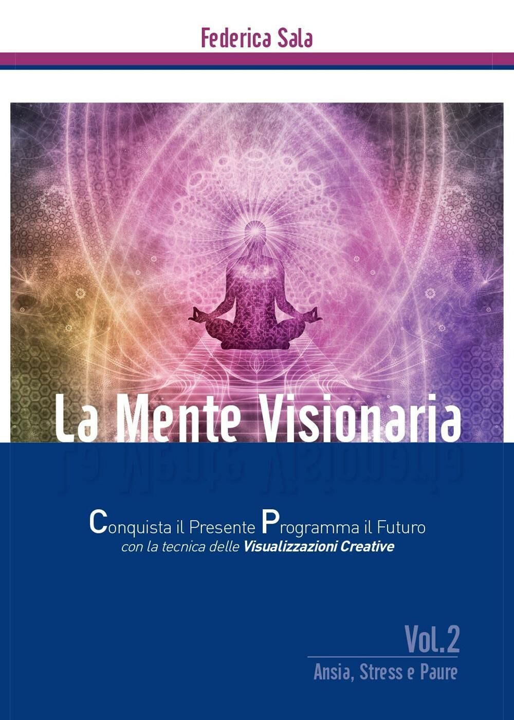 La mente visionaria. Ansia, stress & paure. Vol. 2