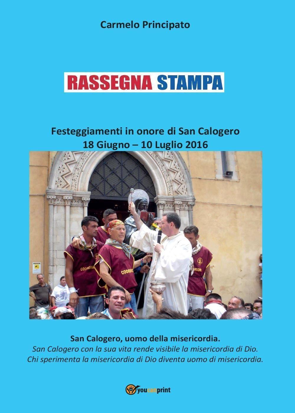 Rassegna stampa. Festeggiamenti in onore di San Calogero (18 giugno-10 luglio 2016)