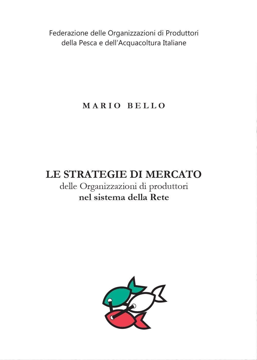 Le strategie di mercato delle organizzazioni di produttori nel sistema della rete