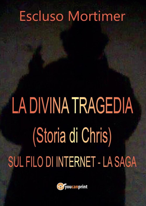 La divina tragedia(Storia di Chris). Sul filo di internet