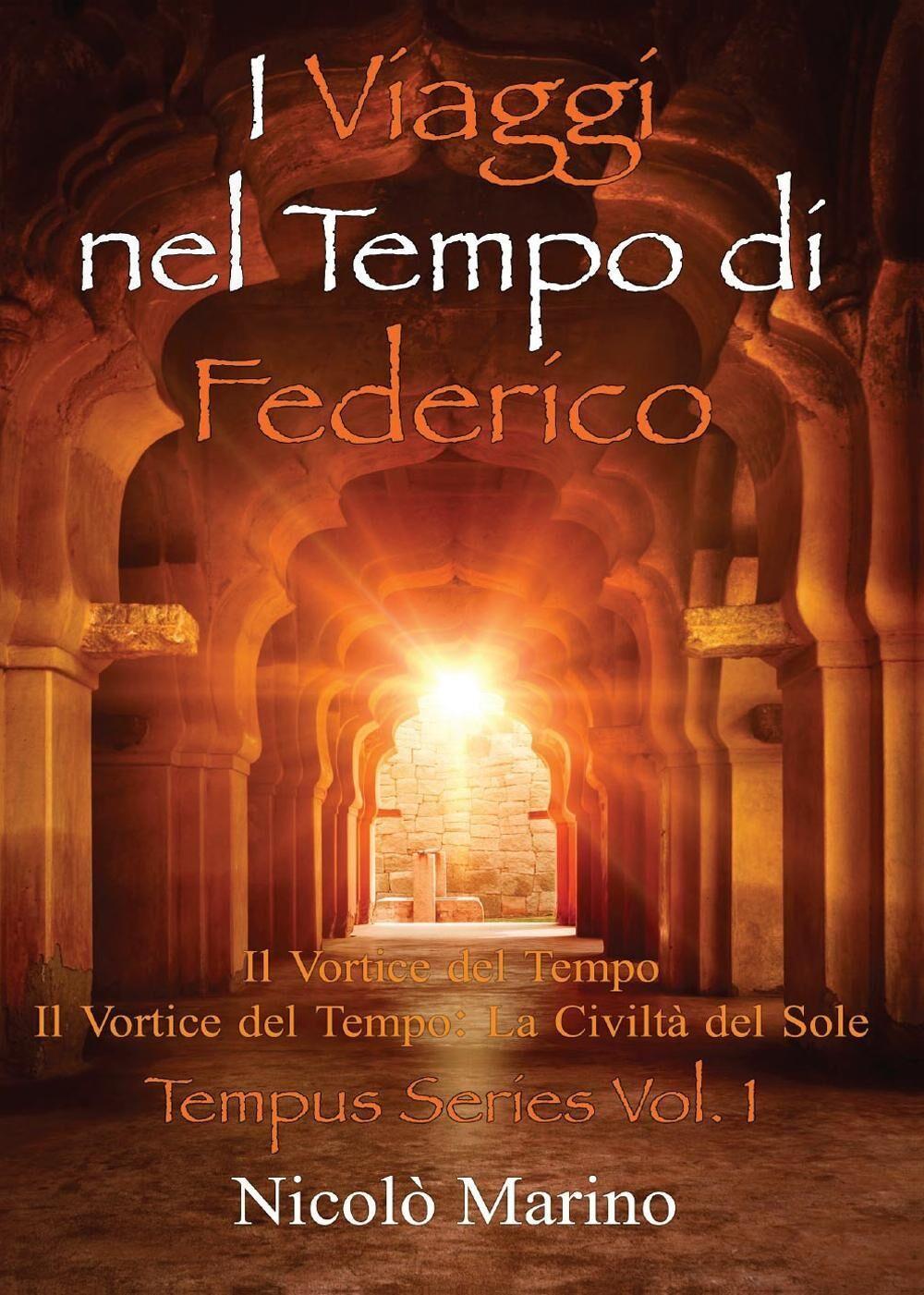 I viaggi nel tempo di Federico. Vol. 1