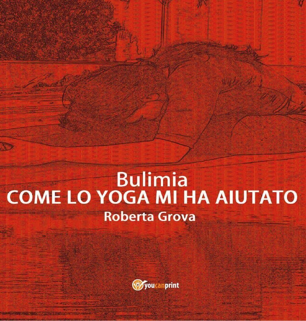 Bulimia. Come lo yoga mi ha aiutato