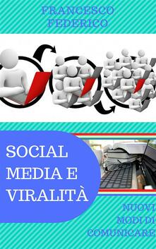 Social media e viralità: nuovi modi di comunicare - Francesco Federico - ebook