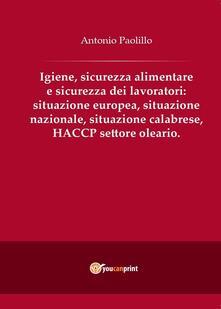 Winniearcher.com Igiene, sicurezza alimentare e sicurezza dei lavoratori: situazione europea, situazione nazionale, situazione calabrese, HACCP settore oleario Image