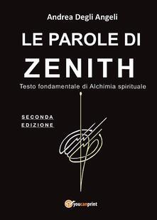 Le parole di Zenith. Testo fondamentale di alchimia spirituale.pdf