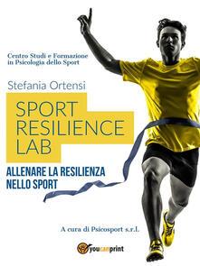 Sport resilience lab - Stefania Ortensi - ebook