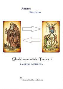 Libro Abbinamenti dei tarocchi. La guida completa Stanislas Antares