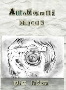 Autobiografia mancata - Alice Paghera - copertina