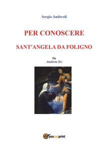 Per conoscere Sant'Angela da Foligno
