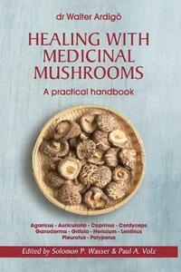 Healing with medicinal mushrooms. A practical handbook