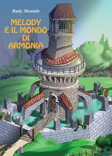 Melody e il mondo di armonia - Rudy Mentale - copertina