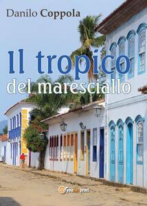 Il tropico del maresciallo - Danilo Coppola - copertina